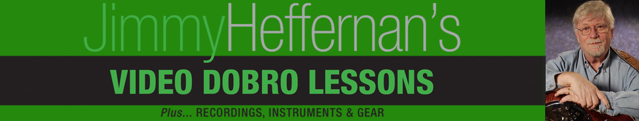 Jimmy Heffernan's Dobro Lessons, Instruments & Music